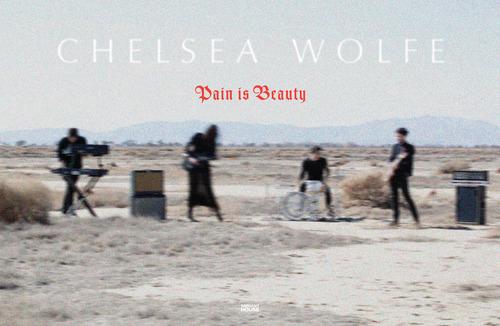 Pain is Beauty, Chelsea Wolfe