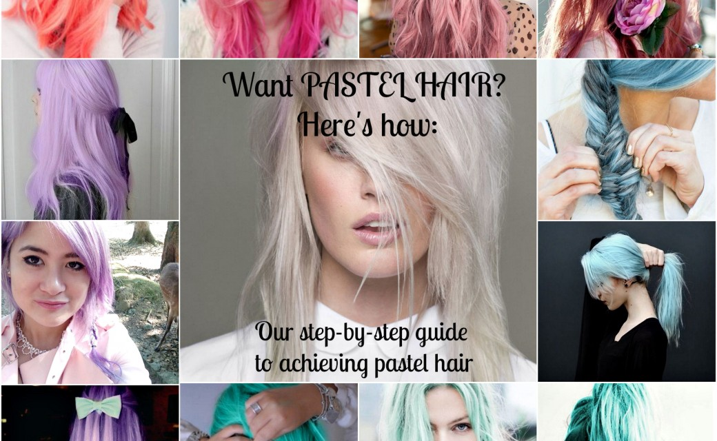 WANT PASTEL HAIR? Our step-to-step guide for pastel hair